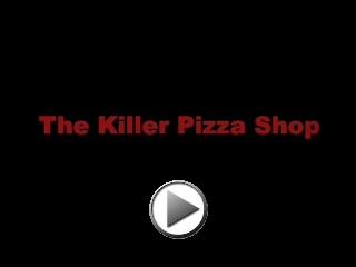 The Killer Pizza Shop Movie